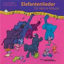Elefantenlieder für kleine Mäuse/Reinhard Horn