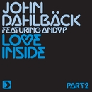Love Inside [Part 2]/John Dahlbäck featuring Andy P