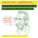 Gibt es einen speziellen Schweizer Humor und wenn ja warum nicht?/Christian Überschall