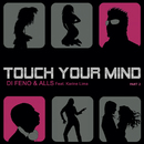 Touch Your Mind Part 2 (feat. Karine Lima)/Di Feno & Alls