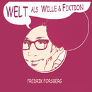 Welt als Wille & Fiktion/Fredrik Forsberg