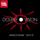Knockin' 2012/Double Vision