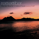 Remember (feat. Chaff)/Mathieu Bouthier & Muttonheads