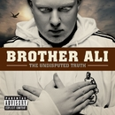 The Undisputed Truth/Brother Ali
