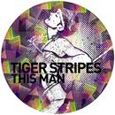 This Man/Tiger Stripes
