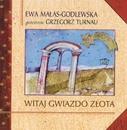 Witaj Gwiazdo Zlota/Ewa Malas Godlewska