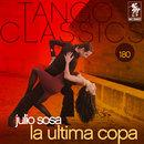 Tango Classics 180: La Ultima Copa/Julio Sosa