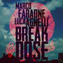Break Dose EP/Marco Faraone & Luca Agnelli