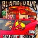 Next Stop the Ghetto/Black Dave