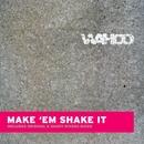 Make Em' Shake It/Wahoo