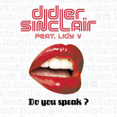 Do You Speak? (feat. Lidy V)/Didier Sinclair