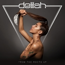 From The Roots Up/Delilah