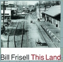 This Land/Bill Frisell