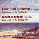 Ludwig van Beethoven: Symphonie, Nr. 5 in C-Moll, op. 76 - Johannes Brahms: Symphonie, Nr. 4 in E-Moll, op. 98/Berliner Symphonisches Orchester, Carl A. Bünte