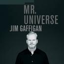Mr. Universe/Jim Gaffigan