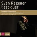Sven Regener liest quer. Die Köln-Lesungen/Sven Regener