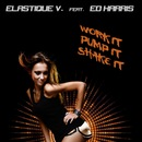 Work It, Pump It, Shake It (feat. Ed Harris)/Elastique V.