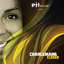 Closer/Charlemaine
