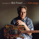 The Best of Bill Frisell, Volume 1: Folk Songs/Bill Frisell