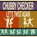 Let's Twist Again/Chubby Checker