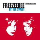 Bitter Sweet/Freezeebee
