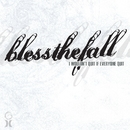 I Wouldn't Quit If Everyone Quit/blessthefall