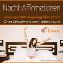 Nacht-Affirmationen. Mehr Lebensqualität, Erfolg und Erfüllung während des Schlafens - Für Tag und Nachtanwendung/Ritt - Mentaltraining