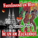 Fastelovend em Blot, He un am Zuckerhot/De Kölsche Fleech