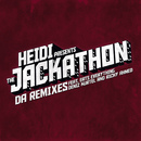 Heidi Presents The Jackathon - Da Remixes/Heidi Presents The Jackathon - Da Remixes