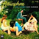 Sad Clown Bad Summer Number 9/Atmosphere