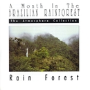 A Month In The Brazilian Rainforest: Rain Forest/Atmosphere Collection