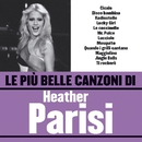 Le più belle canzoni di Heather Parisi/Heather Parisi
