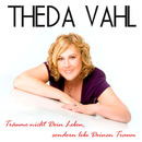 Träume nicht dein Leben, sondern lebe deinen Traum/Theda Vahl