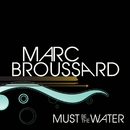Must Be The Water/Marc Broussard