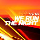 We Run the Night/Top 40