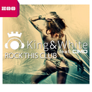 Rock This Club (feat. Cimo)/King & White