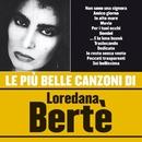Le più belle canzoni di Loredana Bertè/Loredana Bertè