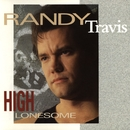 High Lonesome/Randy Travis