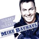 Träumer bleiben Träumer/Mike Bauhaus