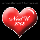 Need U 2008/Mathieu Bouthier & Muttonheads