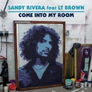 Come Into My Room (feat. LT Brown)/Sandy Rivera
