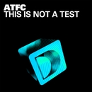This Is Not A Test/ATFC