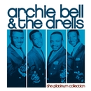 The Platinum Collection/Archie Bell and The Drells