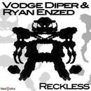 Reckless/Vodge Diper & Ryan Enzed