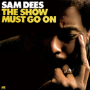 The Show Must Go On/Sam Dees