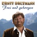 Frei und geborgen/Ernst Holzmann