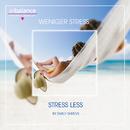 Weniger Stress - Stress Less/Emily Shreve