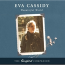 Wonderful World/Eva Cassidy