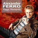 Magic Moments/Alexander Ferro