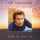 Denn du bist da/Tom Cunningham